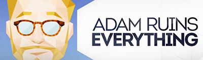 AdamRuinsEverything